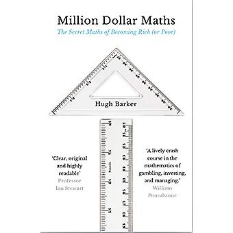 Million Dollar Maths - The Secret Maths of Becoming Rich (or Poor) by