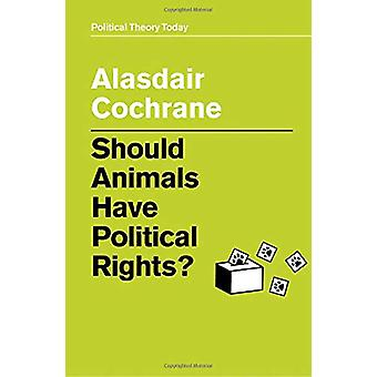 Should Animals Have Political Rights? by Alasdair Cochrane - 97815095