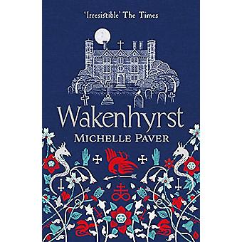Wakenhyrst by Michelle Paver - 9781788549578 Book