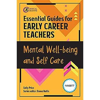 Essential Guides for Early Career Teachers - Mental Well-being and Sel