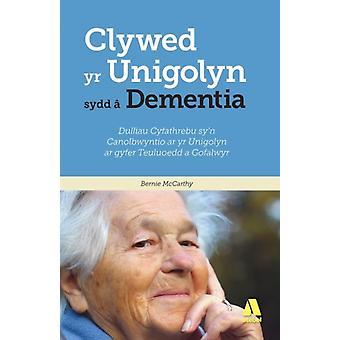 Darllen yn Well Clywed yr Unigolyn sydd a Dementia by McCarthy & Bernie