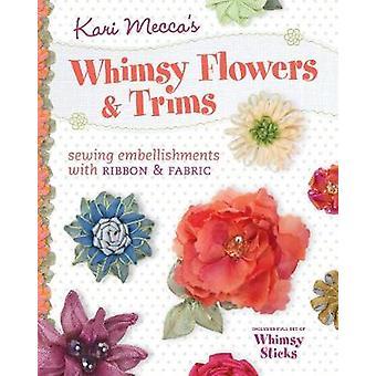 Kari Mekkas Whimsy Flowers versterker Trims Naai versieringen met lint versterker stof van Kari Mekka