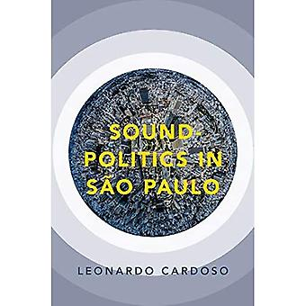 Sound-Politics in Sao Paulo� (Currents in Latin American and Iberian Music)