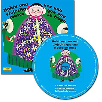 Habia Una Vez Una Viejecita Que Una Mosca Se� Trago. (Classic Books with� Holes Big Book)