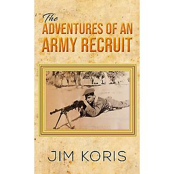 ADVENTURES OF AN ARMY RECRUIT by KORIS & JIM