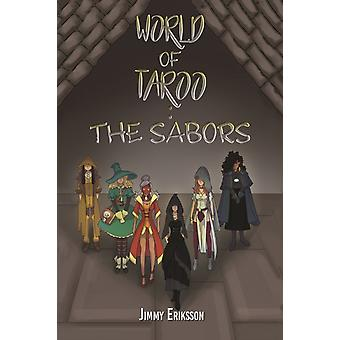World of Taroo The Sabors by Eriksson & Jimmy