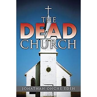 The Dead Church by Jonathan Onche Edeh - 9781482809091 Book