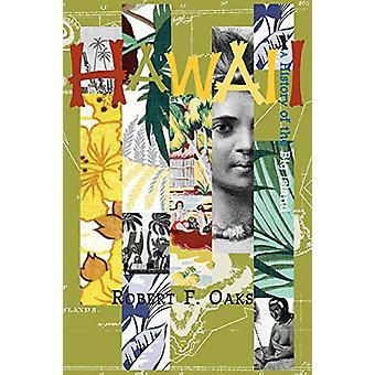Hawai'i - - A History of the Big Island by Robert Oaks - 9781589730878