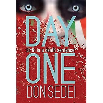 Day One - Birth is a death sentence by Don Sedei - 9781642370706 Book