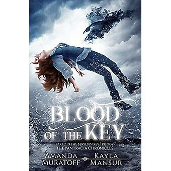 Blood of the Key - Part 2 in the Berylian Key Trilogy by Amanda Murato