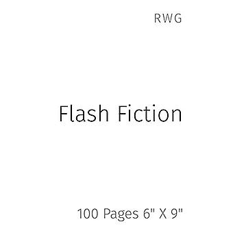 "Flash Fiction - 100 Pages 6"" X 9"" by Rwg - 9781794852846 Book"