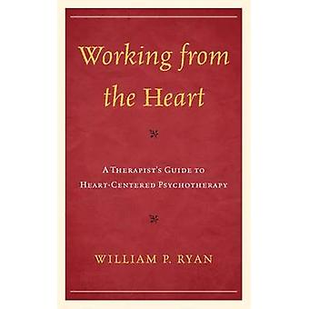 Working from the Heart by William P. Ryan