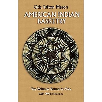 American Indian Basketry przez Otis T. Mason