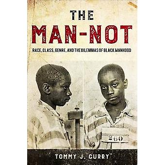 The ManNot by Tommy J. Curry