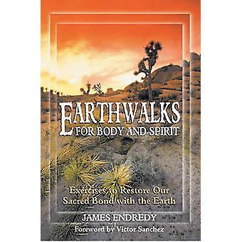 Jorden Går for krop og ånd af James Endredy