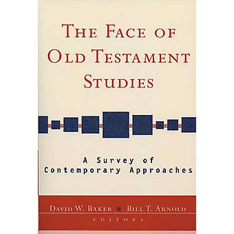 The Face of Old Testament Studies A Survey of Recent Research