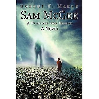 Sam McGee: A Purpose for Honor