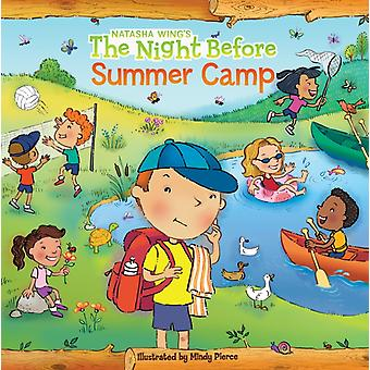 The Night Before Summer Camp by Natasha Wing & Illustrated by Mindy Pierce