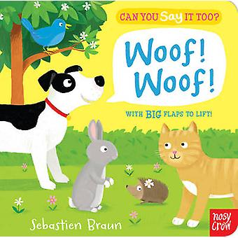 Can You Say It Too Woof Woof by Nosy Crow