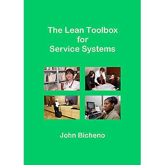 The Lean Toolbox for Service Systems by Bicheno & John