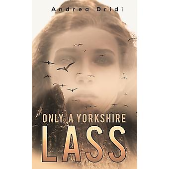 Only a Yorkshire Lass by Andrea Dridi