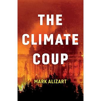 The Climate Coup by Mark Alizart