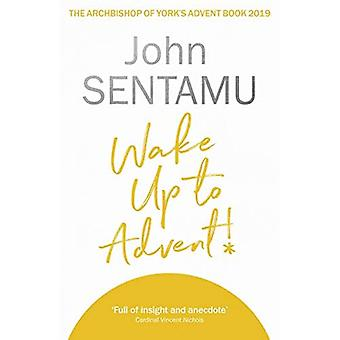 Wake Up for Advent!: The Archbishop of York's Advent� Book, 2019