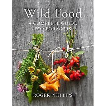 Wild eten Een complete gids voor foerageerders