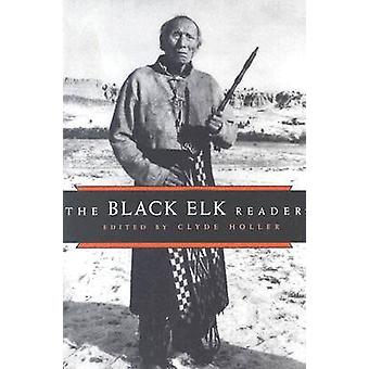 The Black Elk Reader (annotated edition) by Clyde Holler - Clyde Holl