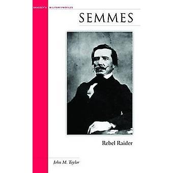 Semmes - Rebel Raider av John M. Taylor - 9781574885439 bok