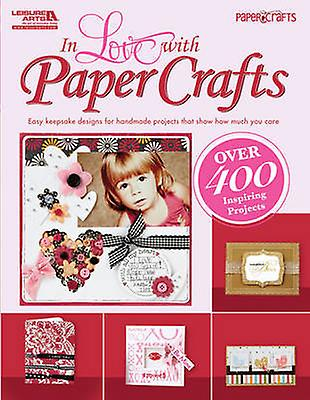 In Love with Papercrafts - Easy Keepsake Designs for Handmade Projects