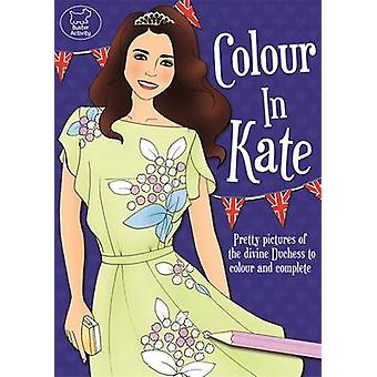 Colour in Kate by Georgie Fearns - Georgie Fearns - 9781780551586 Book