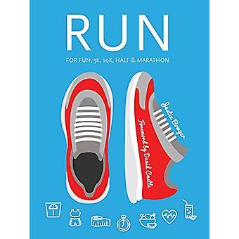 Run - For Fun - 5k - 10k - Half & Marathon by Justin Bowyer - David Ca