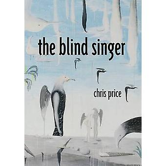 The Blind Singer by Chris Price - 9781869404338 Book