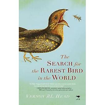 The Search for the Rarest Bird in the World by Vernon R. L. Head - 97