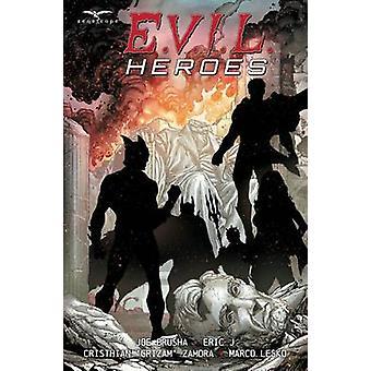 E.V.I.L. Heroes by Joe Brusha - 9781942275503 Book