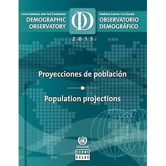 Latin America and the Caribbean Demographic Observatory 2015 - Populat