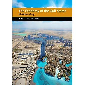 The Economy of the Gulf States by Matthew Gray - 9781788210010 Book