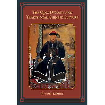 A dinastia Qing e a cultura tradicional chinesa, por Richard J. Smith