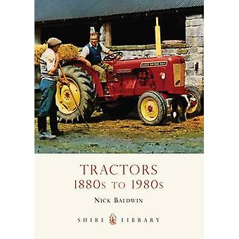 Tractors - 1880s to 1980s by Nick Baldwin - 9780747807544 Book