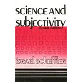 Science and Subjectivity by Israel Scheffler - 9780915145300 Book