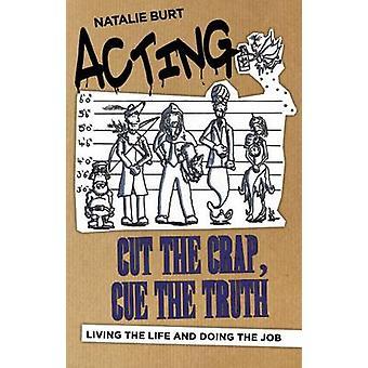 Schauspiel - Cut the Crap - Cue-die Wahrheit - das Leben und tun der J