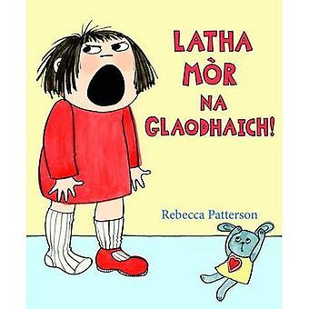 Latha Mor Na Glaodhaich!