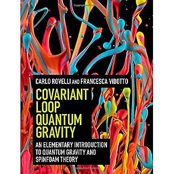 Covariant Loop Quantum Gravity: An Elementary Introduction to Quantum Gravity and Spinfoam Theory (Cambridge Monographs...