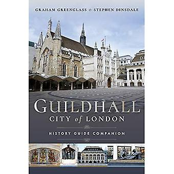 Guildhall: City of London: A History and a Guide