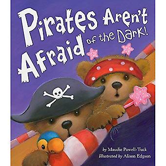 Pirates Aren't Afraid of the Dark!