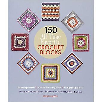 150 all-Time favorit virka block: gör alla bästa block i vackra sömmar, färger & Garner