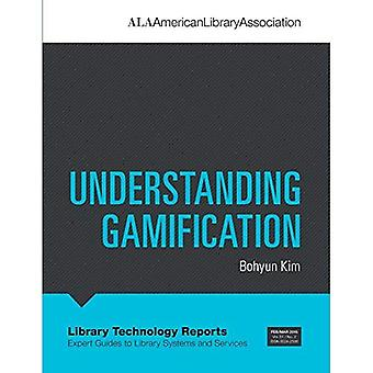 Understanding Gamification (Library Technology Reports)