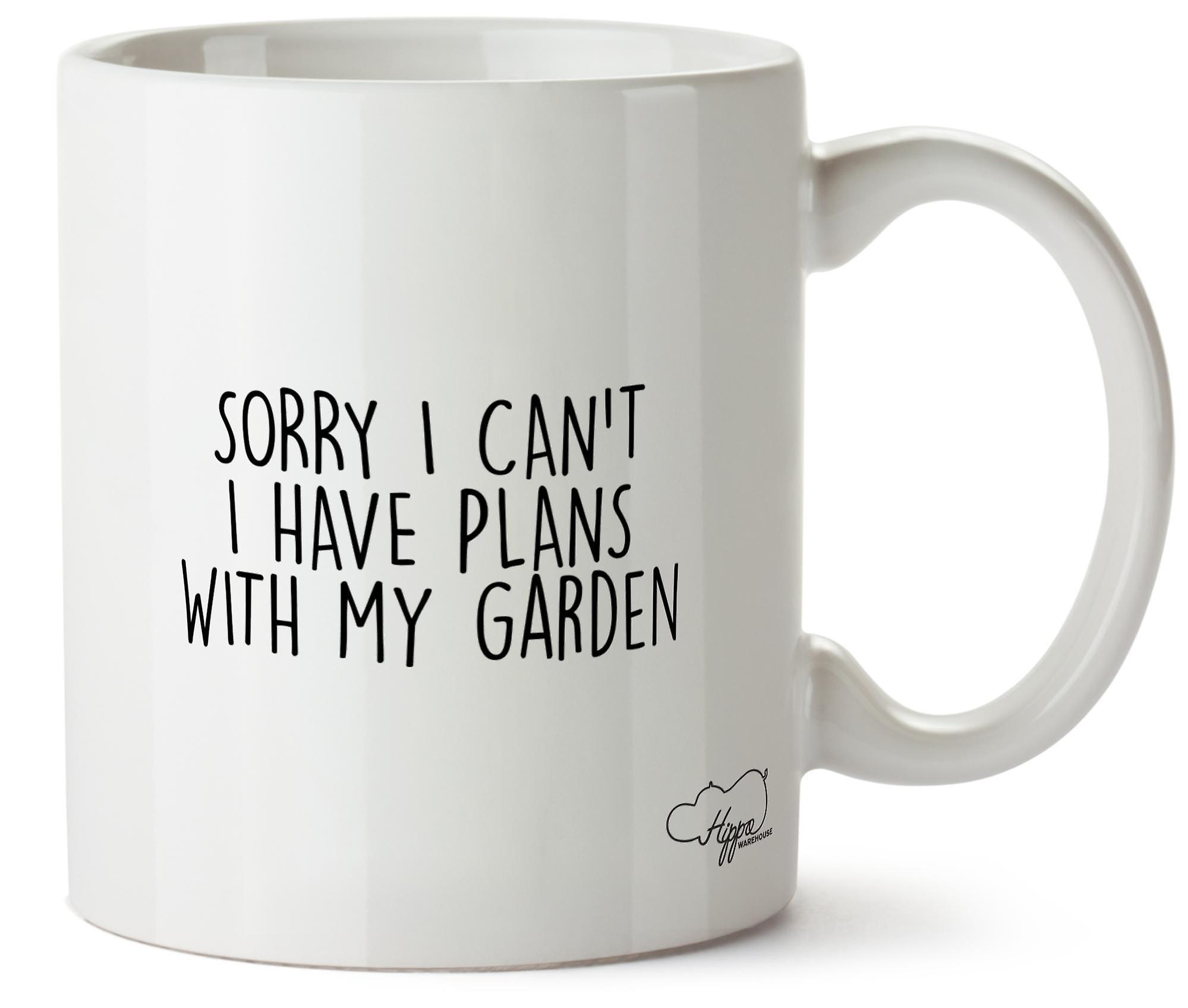 Hippowarehouse Sorry I Can't I Have Plans With My Garden Printed Mug Cup Ceramic 10oz