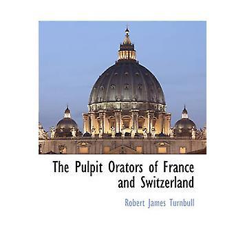 Les orateurs de la chaire de la France et la Suisse par James Turnbull & Robert